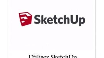 Utiliser SketchUp