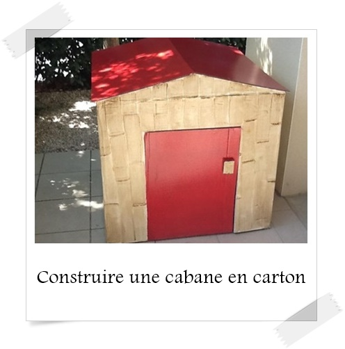 faire une cabane en carton. Black Bedroom Furniture Sets. Home Design Ideas